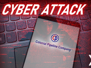The Colonial Pipeline Cyber Attack: Exposing Dangerous Vulnerabilities Across the Energy Sector