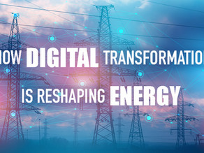 How Digital Transformation Is Reshaping Energy