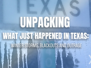 Unpacking What Just Happened in Texas: Winter Storms, Blackouts, and Outrage