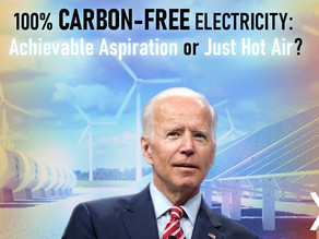 President Biden's 2035 Deadline for 100% Carbon-Free Electricity: Achievable Aspiration or Just Hot
