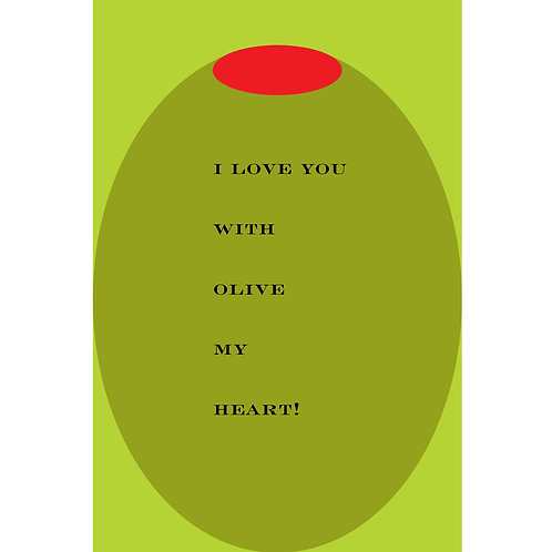 I love you with olive my heart!