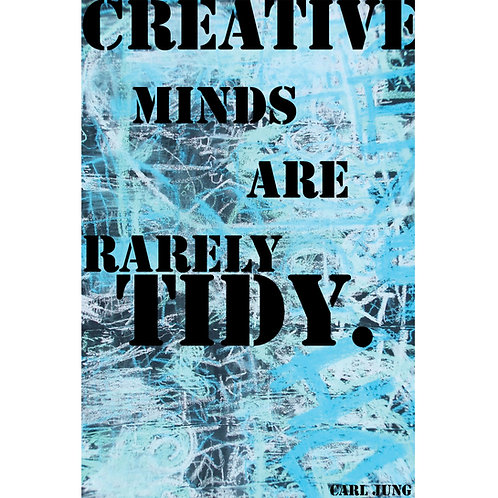Creative minds are rarely tidy. Carl Jung
