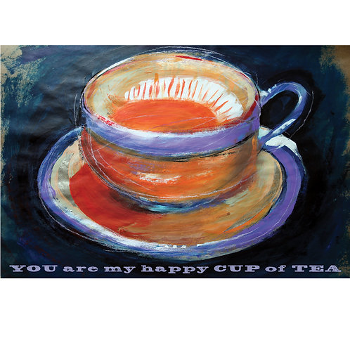 You are my happy cup of tea