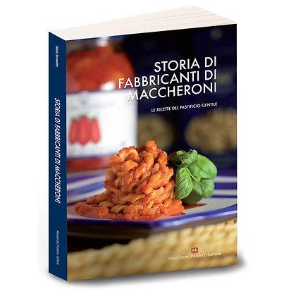 Storia di Fabbricanti di Maccheroni - le ricette del pastifico Gentile