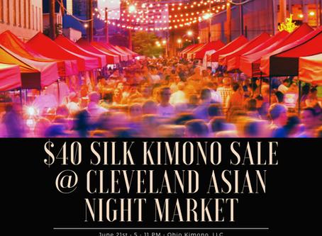 Silk Kimono SALE @ Cleveland Asian Night Market