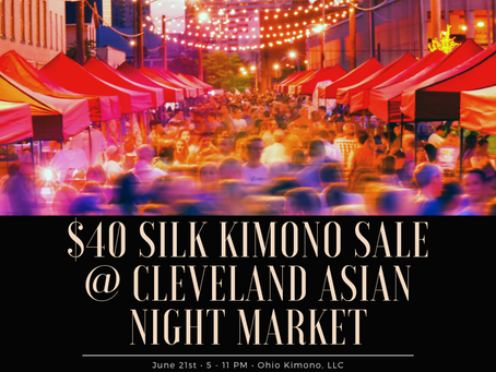 Silk Kimono SALE @ Cleveland Asian Night Market