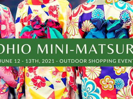 Open House Shopping Event - Mini Matsuri! June 12th & 13th, 2021