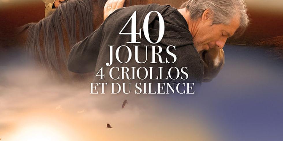 """AVANT-PREMIERE : """" 40 jours, 4 Criollos et du silence"""""""