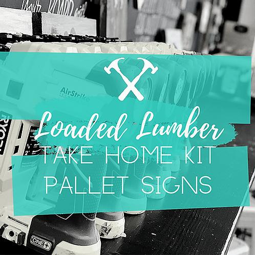 Loaded Lumber Take Home Pallet Sign Kits