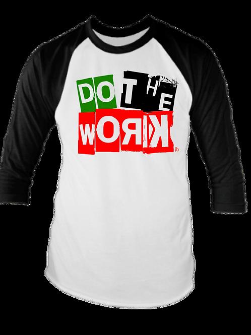 """dO tHe WoRk"" Raglan Shirt"