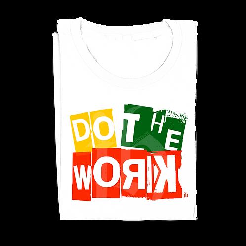 """""""dO ThE wOrk 2.0"""" T-Shirt"""
