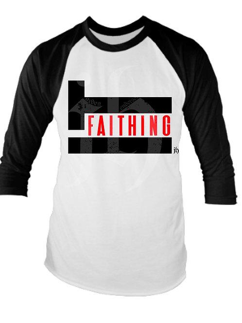 """""""Faithing It"""" Raglan Shirt"""