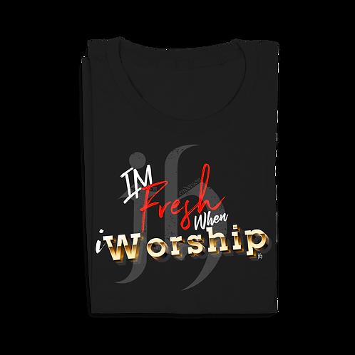 """I'm Fresh When iWorship"" T-Shirt"