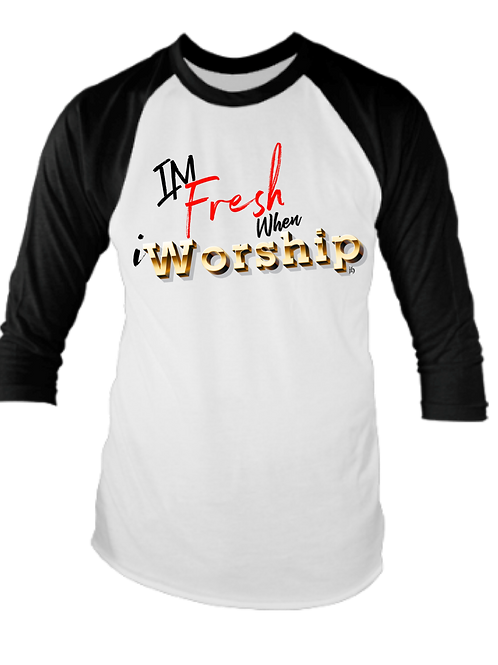"""I'm Fresh When iWorship"" Raglan Shirt"
