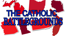 The Catholic Battleground States: How Catholics will reelect President Trump in 2020