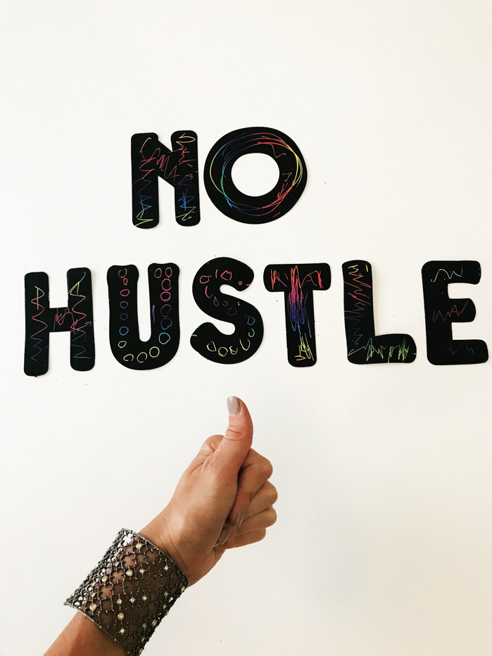 Why No Hustle is the New Hustle