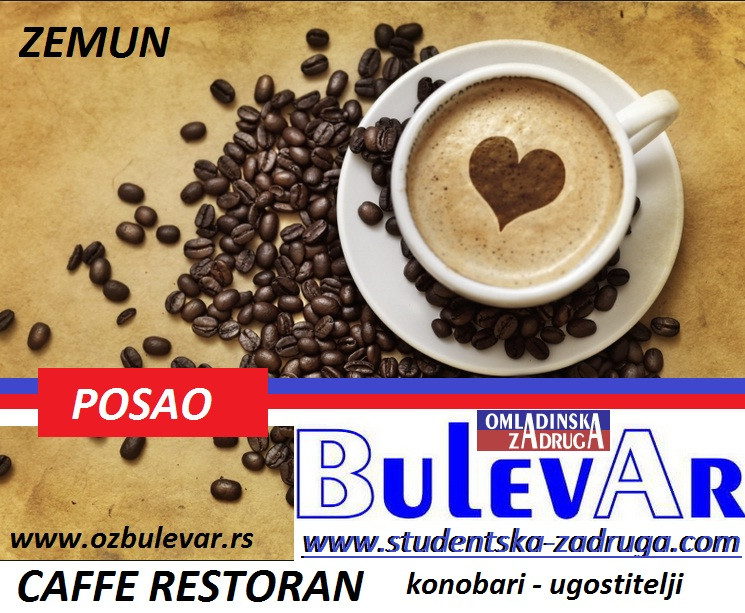 Poslovi preko omladinske zadruge, oglasi za posao BULEVAR zadruga - kONOBARI, sanekri, barmeni, ugostitelji, Beograd