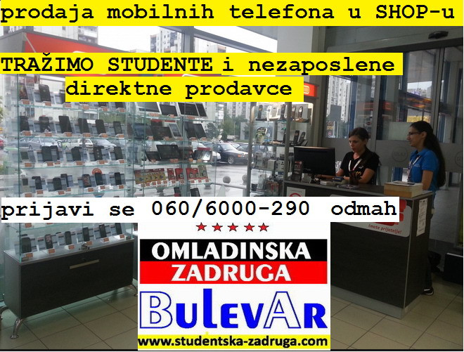 Oglasi za posao - poslovi preko omladinske zadruge Bulevar  , direktni prodavci, Beograd