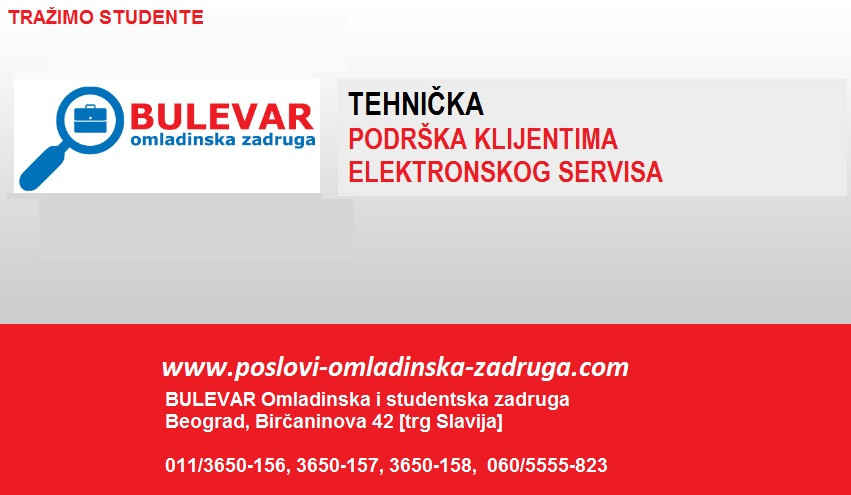 Poslovi omladinska zadruga, oglasi za posao BULEVAR zadruga - Tehnicka podrska klijentima elektrosnkog servisa, Beograd