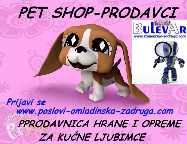 Oglasi za posao / poslovi preko omladinske zadruge Bulevar, prodavci u pet shopu, Beograd