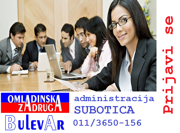 Omladinska I STUDENTSKA zadruga Bulevar, sUBOTICA, administracija - , angazovanje preko zadruge