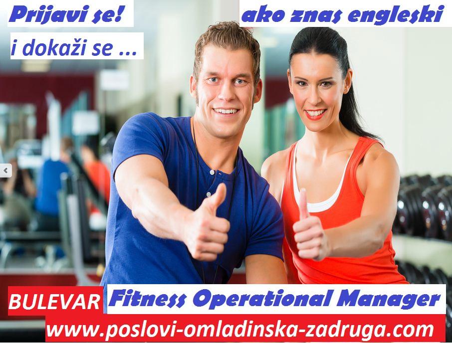 Oglasi za posao / poslovi preko omladinske zadruge BULEVAR, Fitness operational manager, Beograd