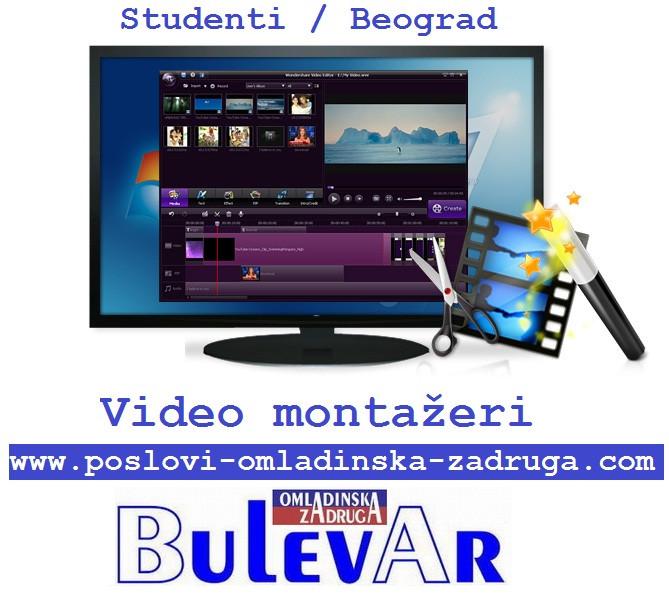 Omladinska I STUDENTSKA zadruga Bulevar, Video montazeri, studenti, Beograd, preko zadruge