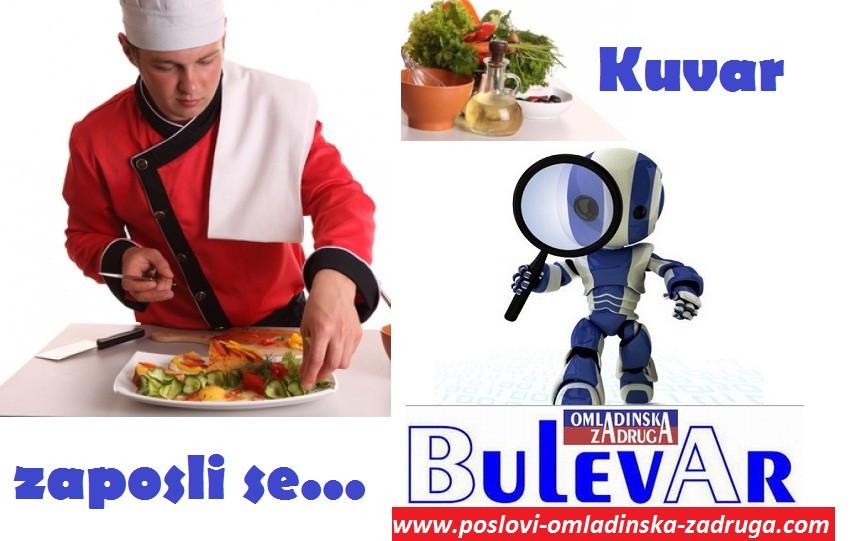 Poslovi omladinska zadruga, oglasi za posao BULEVAR zadruga - Kuvar u restoranu sa iskustvom , Beograd