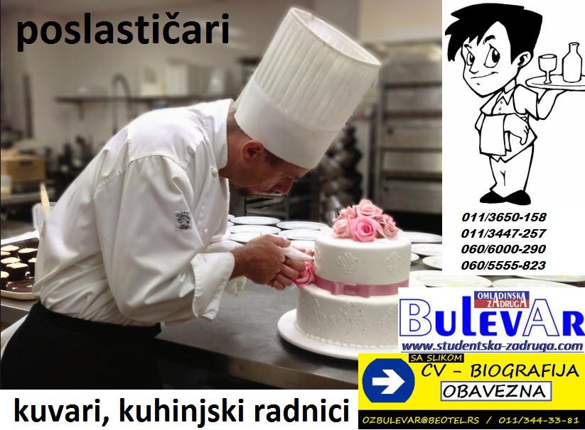 Oglasi za posao / poslovi preko omladinske zadruge BULEVAR, poslasticari, kuhinjski radnici, kuvari, Beograd