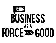 Using-Business-as-a-Force-for-Good.jpg