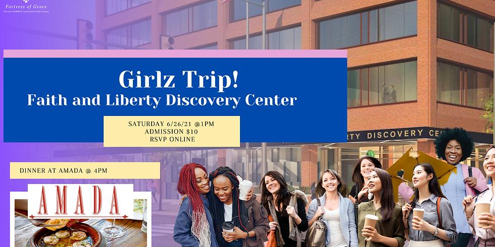 Girlz Trip! Faith and Liberty Discovery Center & Dinner at Amada
