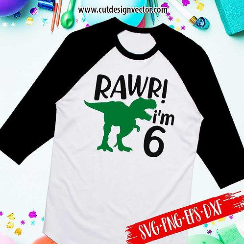 Rawr I'm Six SVG