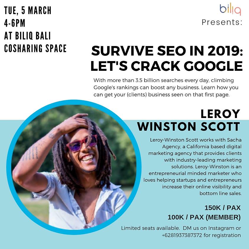 Survive SEO in 2019: Let's Crack Google
