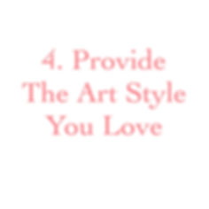 4. Provide The Art Style You Love.jpeg