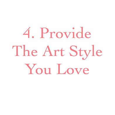 4. Provide The Art Style You Love.jpeg