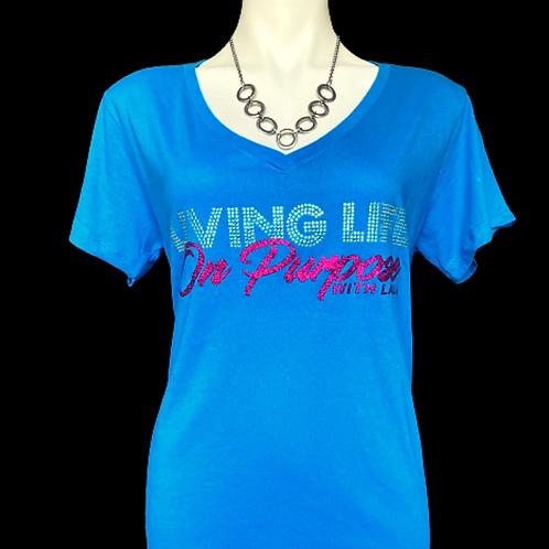"""Living Life On Purpose..."" T-Shirts"