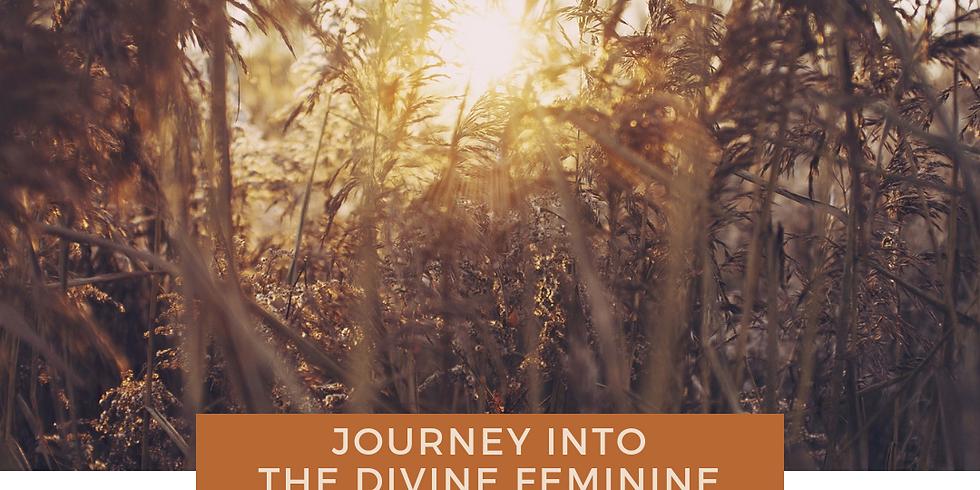 Journey into the Divine Feminine - Fall edition