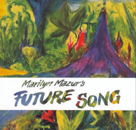 Marilyn Mazur's FUTURE SONG.png