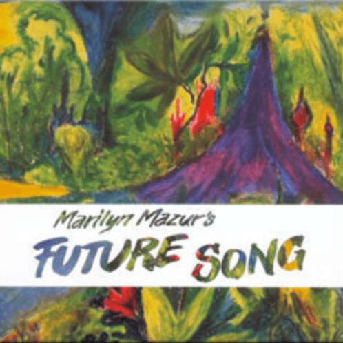 CD // Marilyn Mazur's Future Song