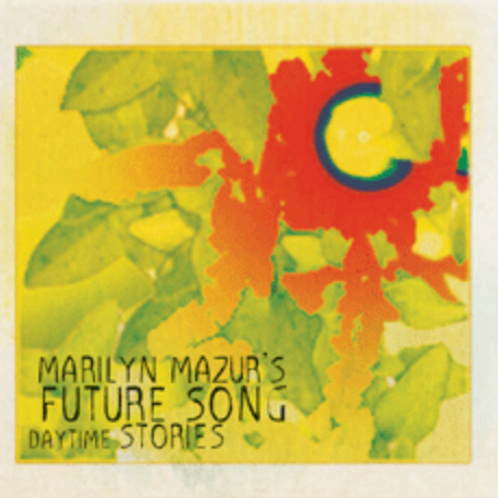 CD // Marilyn Mazur's Future Song «Daytime Stories»