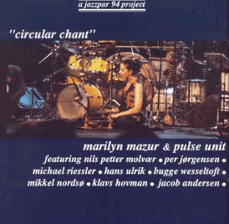 Marilyn Mazur & PULSE UNIT_ Circular Cha