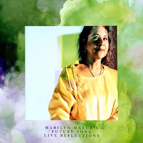 CD // Marilyn Mazur's Future Song «Live Reflections»