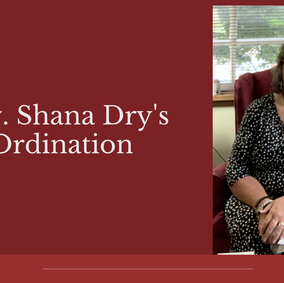 Rev. Shana Dry's Ordination Info