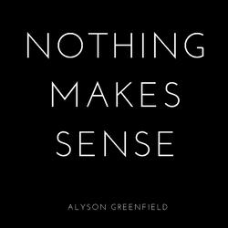 Nothing Makes Sense