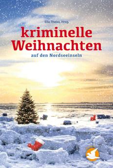 Kriminelle Weihnachten: auf den Nordseeinseln