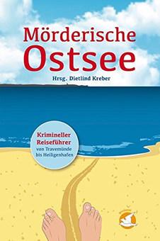 Mörderische Ostsee: Krimineller Reiseführer von Travemünde nach Heiligenhafen