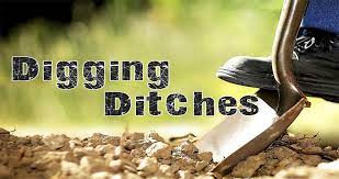 """""""Digging Ditches"""""""