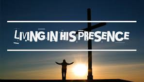 """""""Living in His Presence"""""""