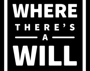 """""""Where There's a Will…"""""""
