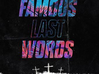 """""""Famous Last Words"""""""
